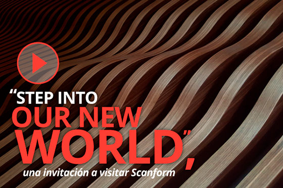 STEP INTO OUR NEW WORLD, una invitación a visitar Scanform